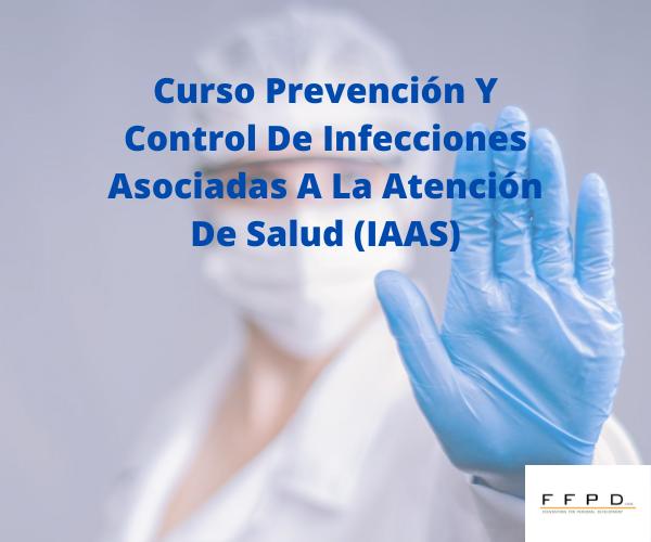 Prevención y Control de Infecciones Asociadas a la Atención de Salud