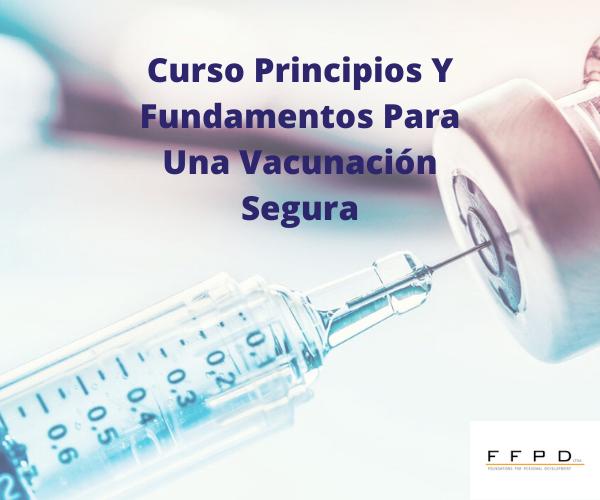 Principios y fundamentos para una vacunación segura