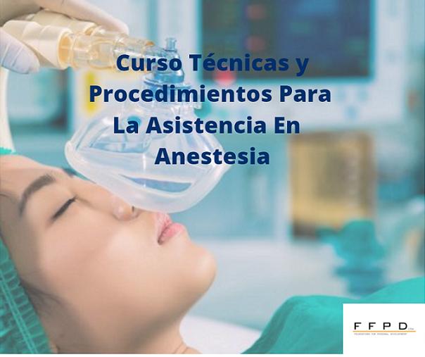 Técnicas y procedimientos para la asistencia en anestesia